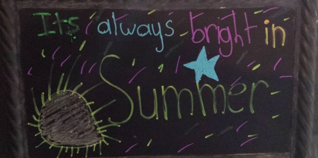 Summer is Always Bright Chalk Board Sign by 8 year old.